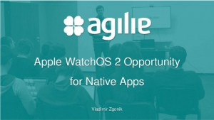 apple-watchos-2-opportunity-for-native-apps-vladimir-zgonik-technology-stream-1-638
